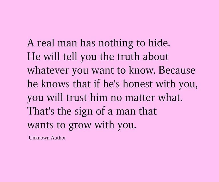 A real man has nothing to hide