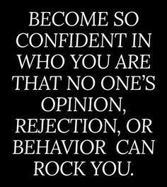 Don't let anyone's opinion rock you, shake you, or pull you down. Your believe i…