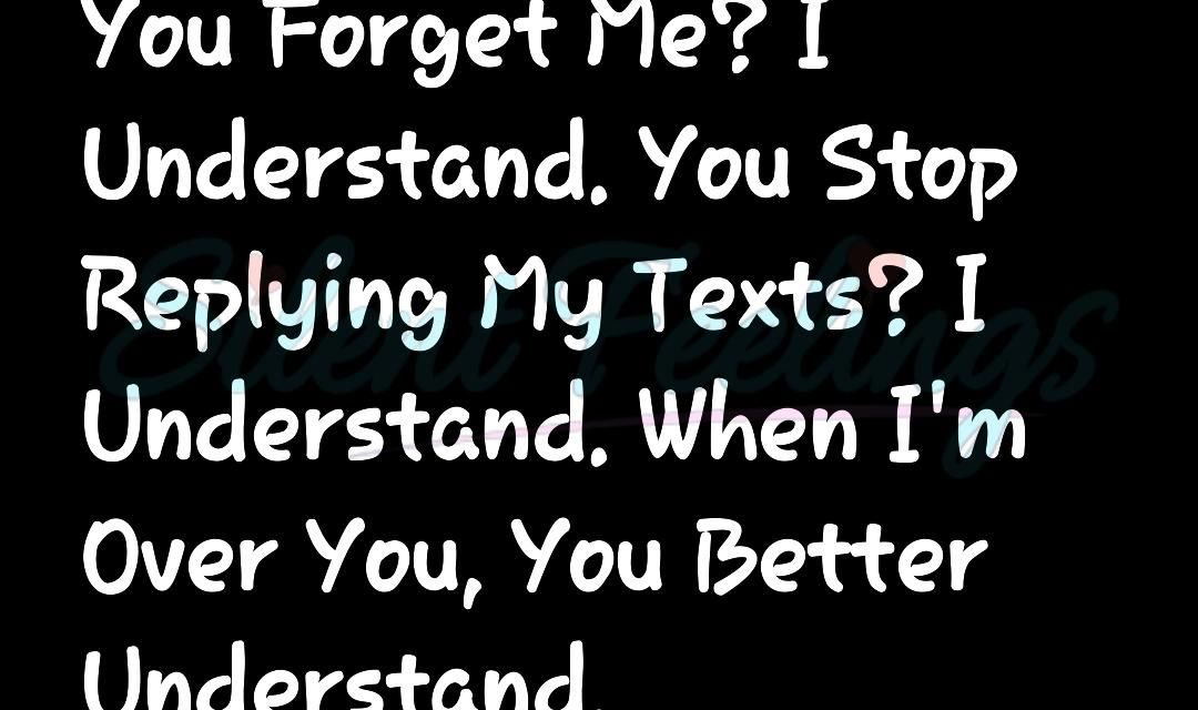 You Forget Me? I  Understand  | Love Quotes Videos | Silent Feelings