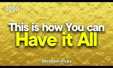 Abraham Hicks 2020 – This is how You can Have it All (Law of Attraction)