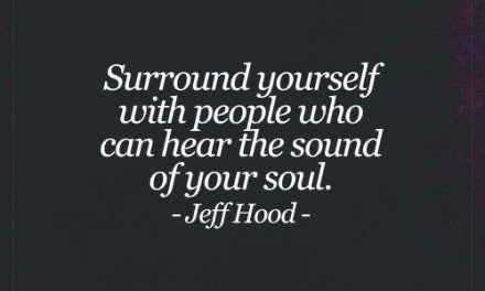 Surround Yourself with People Who Can Hear – Live Life Happy